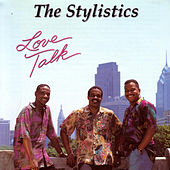Play & Download Love Talk by The Stylistics | Napster