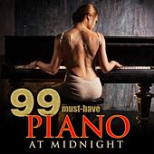 Play & Download 99 Must-Have Piano at Midnight by Various Artists | Napster