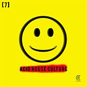 Play & Download Acid House Culture, Vol. 7 by Various Artists   Napster