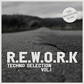 R.E.W.O.R.K. Techno Selection, Vol. 1 - 100% Underground Techno by Various Artists