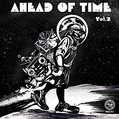 Play & Download Ahead of Time, Vol. 2 (Compiled By Alex Tolstey) by Various Artists | Napster