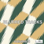 Play & Download Blurred Tracks, Vol. 6 by Various Artists | Napster