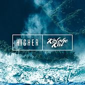 Play & Download Higher by Kolohe Kai  | Napster