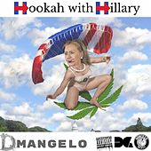 Play & Download Hookah With Hillary by D'Mangelo | Napster