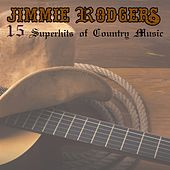 Play & Download Superhits of Country Music by Jimmie Rodgers | Napster