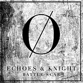Battle Scar by The Echoes
