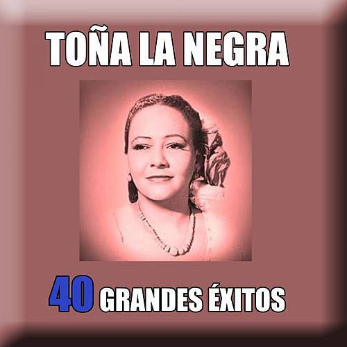 Play & Download 40 Grandes Éxitos by Toña La Negra | Napster