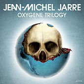 Play & Download Oxygene Trilogy by Jean-Michel Jarre | Napster