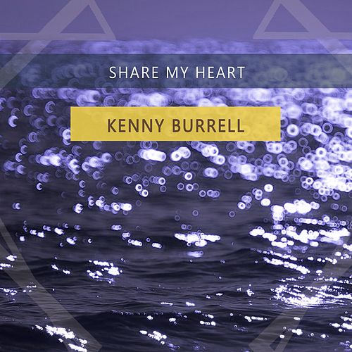 Share My Heart von Kenny Burrell
