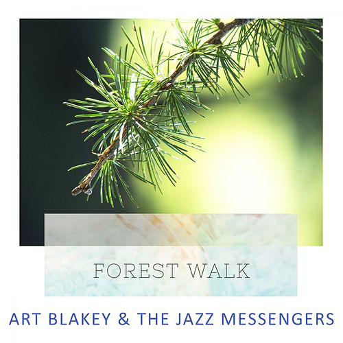 Forest Walk von Art Blakey