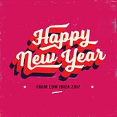 Play & Download Happy New Year from EDM Ibiza 2017 by Various Artists | Napster