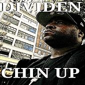 Play & Download Chin Up by Dividen | Napster