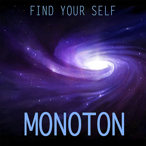 Play & Download Find Your Self by Monoton | Napster