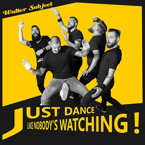 Play & Download Just Dance (Like Nobody's Watching) by Walter Subject | Napster