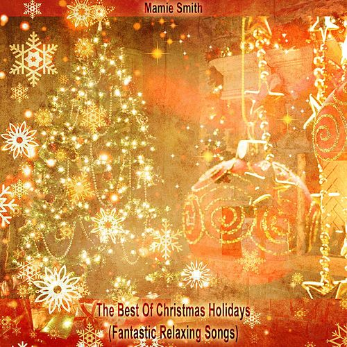 The Best of Christmas Holidays (Fantastic Relaxing Songs) von Mamie Smith