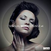 Play & Download Sensual Mood Lounge, Vol. 4 by Various Artists | Napster