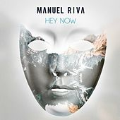 Hey Now by Manuel Riva