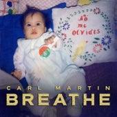 Breathe by Carl Martin