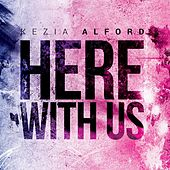 Play & Download Here with Us by Kezia Alford | Napster