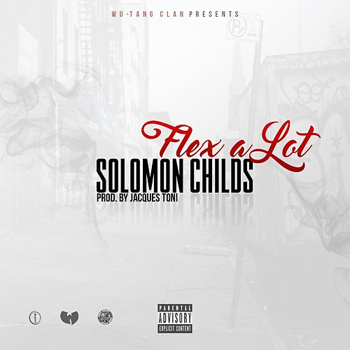 Flex A Lot by Solomon Childs