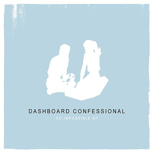So Impossible EP by Dashboard Confessional
