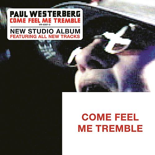 Come Feel Me Tremble by Paul Westerberg