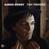 Play & Download Tiny Prayers by Aaron Embry | Napster