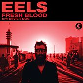 Fresh Blood by Eels
