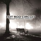 Reality's Coming Through by Hot Rod Circuit
