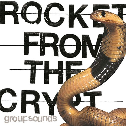 Group Sounds by Rocket from the Crypt