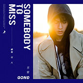 Play & Download Somebody To Miss by Gong | Napster