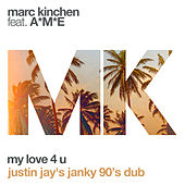 Play & Download My Love 4 U (Justin Jay's Janky 90's Dub) by MK | Napster