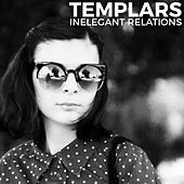 Play & Download Inelegant Relations by The Templars | Napster