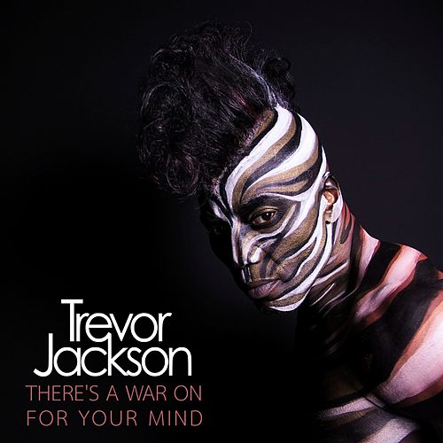 Play & Download There's a War on for Your Mind by Trevor Jackson | Napster