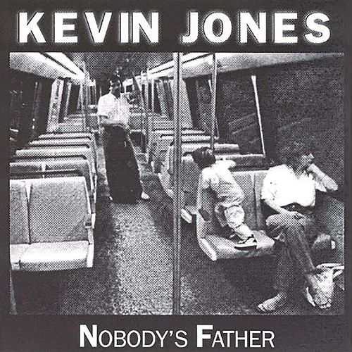 Nobody's Father by Kevin Jones