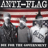 Play & Download Die For The Government by Anti-Flag | Napster