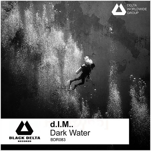 Play & Download Dark Water by D.I.M. | Napster