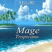 Play & Download Tropicana by Mage | Napster