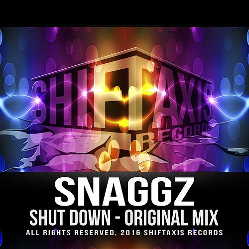 Play & Download Shut Down by Snaggz | Napster