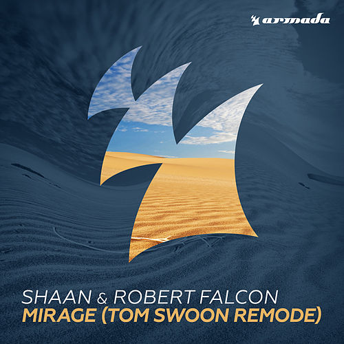Mirage (Tom Swoon Remode) by Shaan