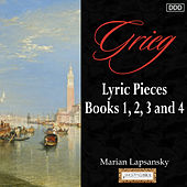 Play & Download Grieg: Lyric Pieces, Books 1, 2, 3 and 4 by Marian Lapsansky | Napster