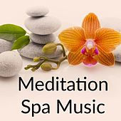 Play & Download Meditation Spa Music by Spa Relaxation | Napster
