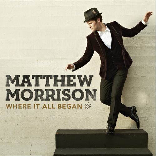 Play & Download Where It All Began by Matthew Morrison | Napster