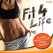 Play & Download Fit 4 Life, Vol. 2: 40 Audio Tracks 4 Your Fitness Training by Various Artists | Napster