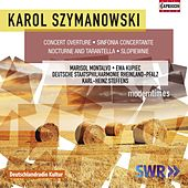 Play & Download Karol Szymanowski: Modern Times by Various Artists | Napster
