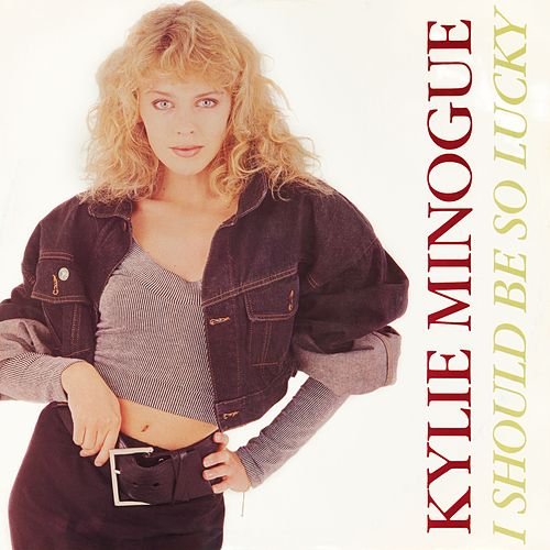 I Should Be So Lucky by Kylie Minogue
