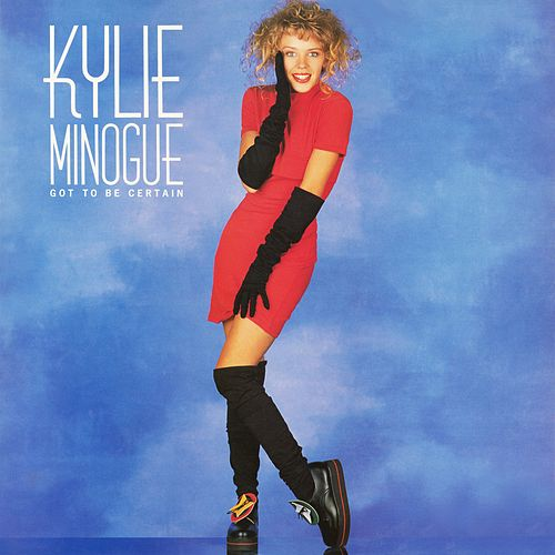 Got to Be Certain by Kylie Minogue