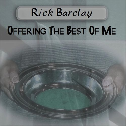 Play & Download Offering the Best of Me by Rick Barclay | Napster