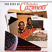 Play & Download The Best Of The Brothers Cazimero by The Brothers Cazimero | Napster