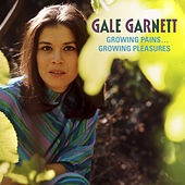Play & Download Growing Pains, Growing Pleasures by Gale Garnett | Napster